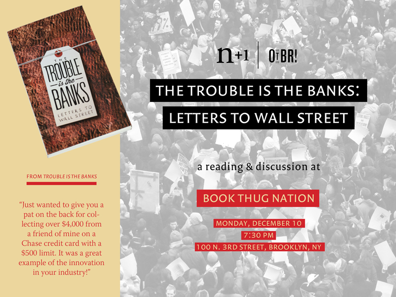 "n+1 Presents: ""The Trouble is the Banks: Letters to Wall Street"" Reading & Discussion"